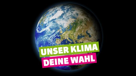 Unser Klima. Deine Wahl.